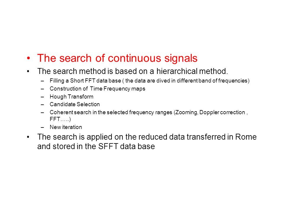 The search of continuous signals The search method is based on a hierarchical method.