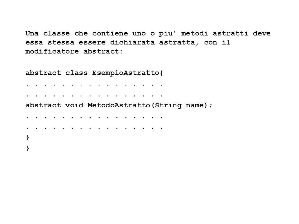 Fisica Computazionale I - 424 Una classe che contiene uno o piu' metodi astratti deve essa stessa essere dichiarata astratta, con il modificatore abst