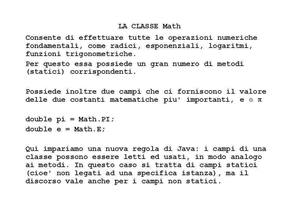 Fisica Computazionale I - 315 LA CLASSE Math Consente di effettuare tutte le operazioni numeriche fondamentali, come radici, esponenziali, logaritmi,