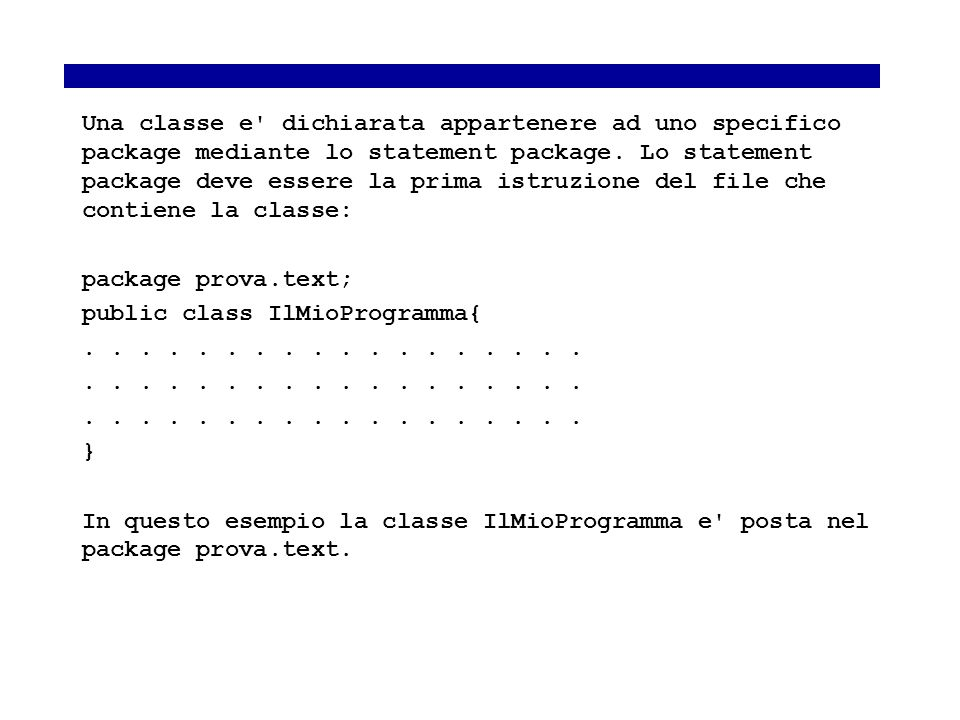Fisica Computazionale I - 32 Una classe e dichiarata appartenere ad uno specifico package mediante lo statement package.