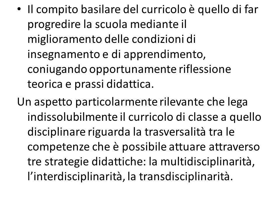 Il compito basilare del curricolo è quello di far progredire la scuola mediante il miglioramento delle condizioni di insegnamento e di apprendimento,