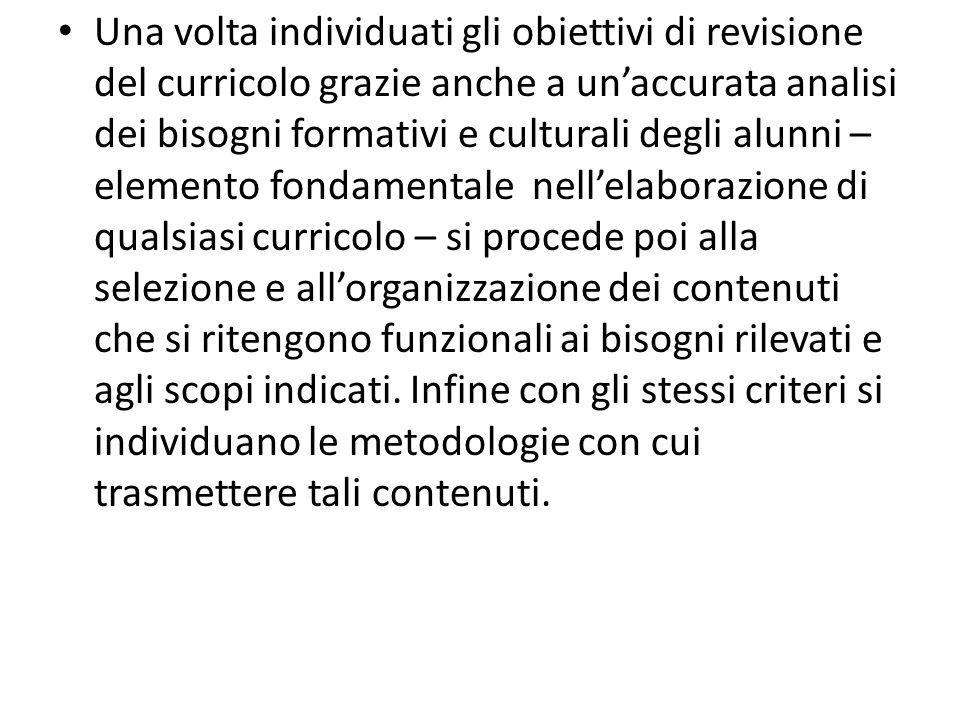 Una volta individuati gli obiettivi di revisione del curricolo grazie anche a unaccurata analisi dei bisogni formativi e culturali degli alunni – elem