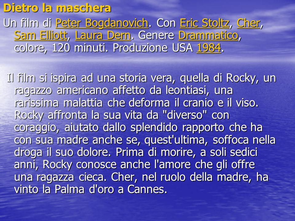 Dietro la maschera Un film di Peter Bogdanovich.Con Eric Stoltz, Cher, Sam Elliott, Laura Dern.