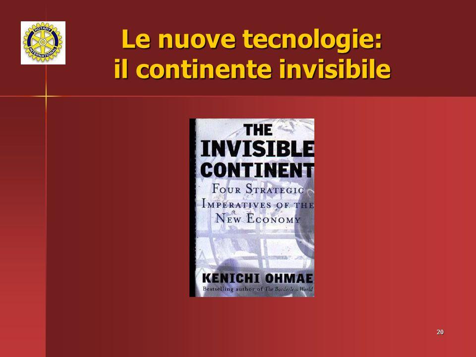 20 Le nuove tecnologie: il continente invisibile