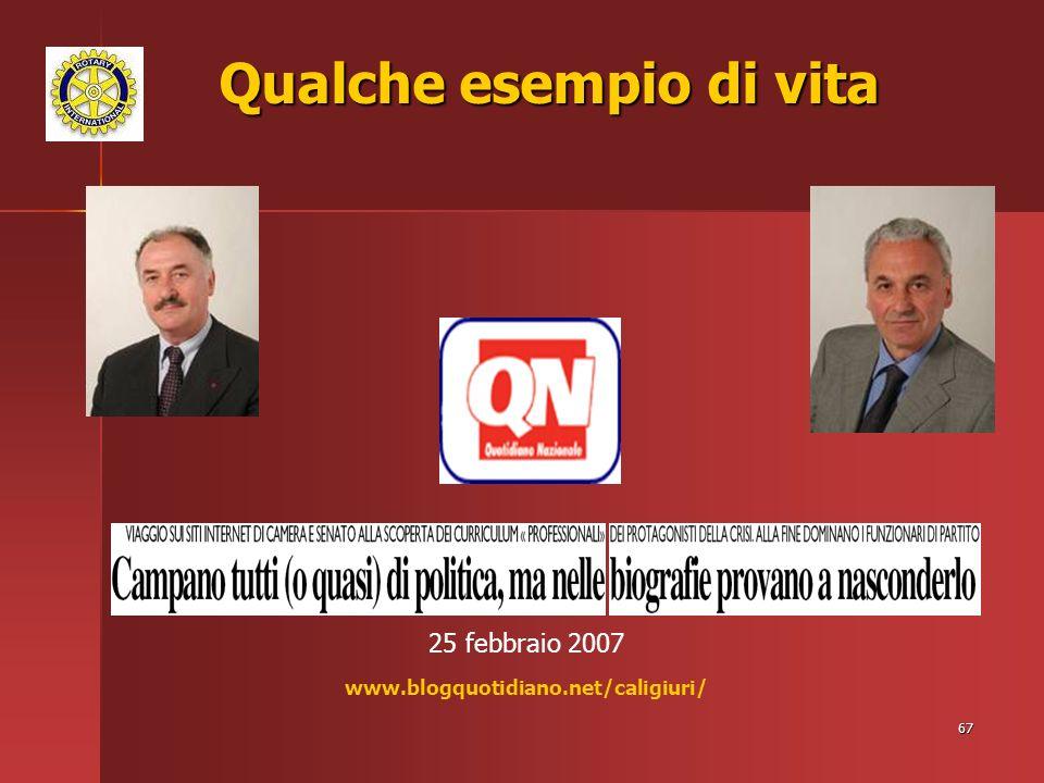 67 Qualche esempio di vita 25 febbraio 2007 www.blogquotidiano.net/caligiuri/