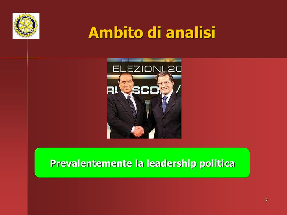 7 Ambito di analisi Prevalentemente la leadership politica