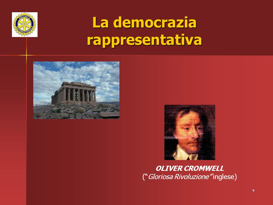9 La democrazia rappresentativa OLIVER CROMWELL (Gloriosa Rivoluzione inglese)