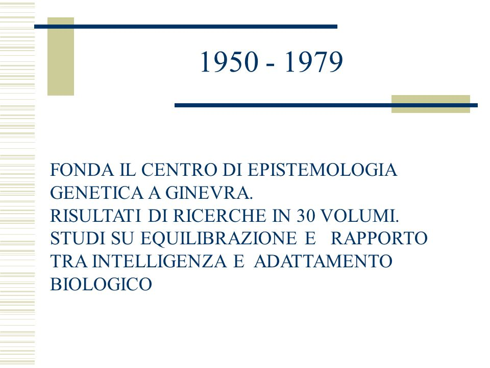 1950 - 1979 FONDA IL CENTRO DI EPISTEMOLOGIA GENETICA A GINEVRA.