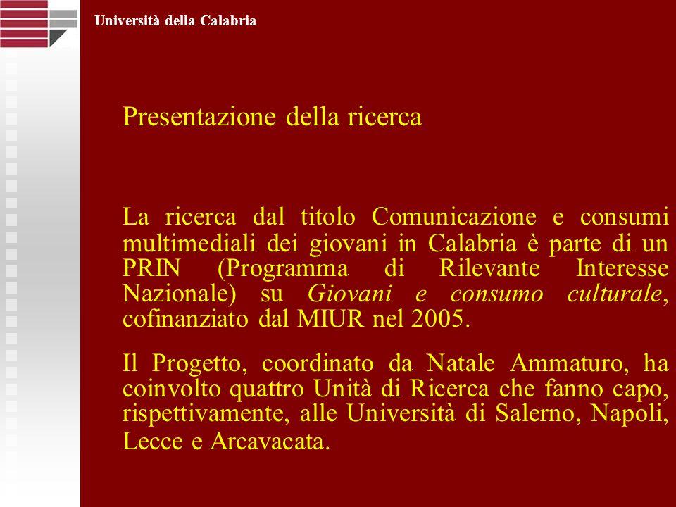 Presentazione della ricerca La ricerca dal titolo Comunicazione e consumi multimediali dei giovani in Calabria è parte di un PRIN (Programma di Rileva