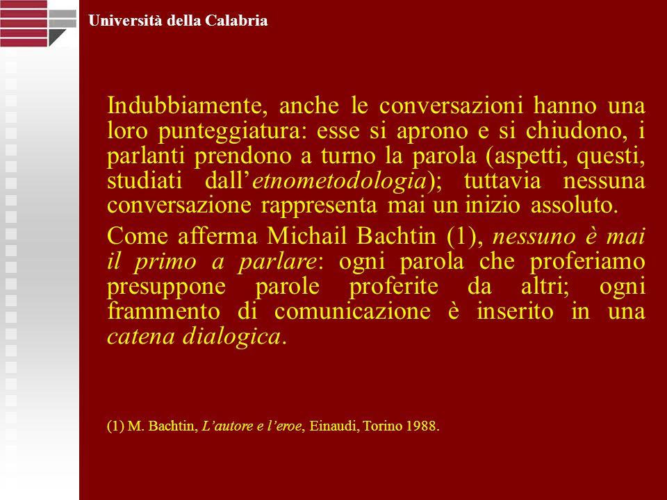 Università della Calabria Indubbiamente, anche le conversazioni hanno una loro punteggiatura: esse si aprono e si chiudono, i parlanti prendono a turn