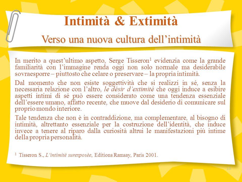 In merito a questultimo aspetto, Serge Tisseron 1 evidenzia come la grande familiarità con limmagine renda oggi non solo normale ma desiderabile sovra