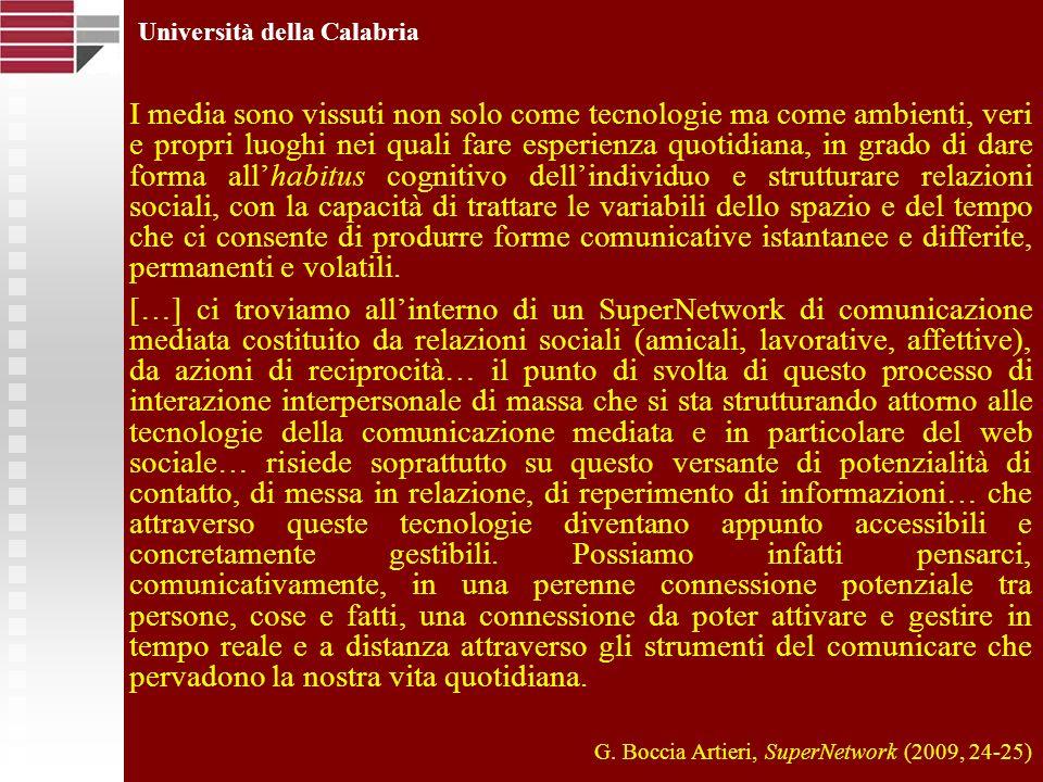 Università della Calabria I media sono vissuti non solo come tecnologie ma come ambienti, veri e propri luoghi nei quali fare esperienza quotidiana, i