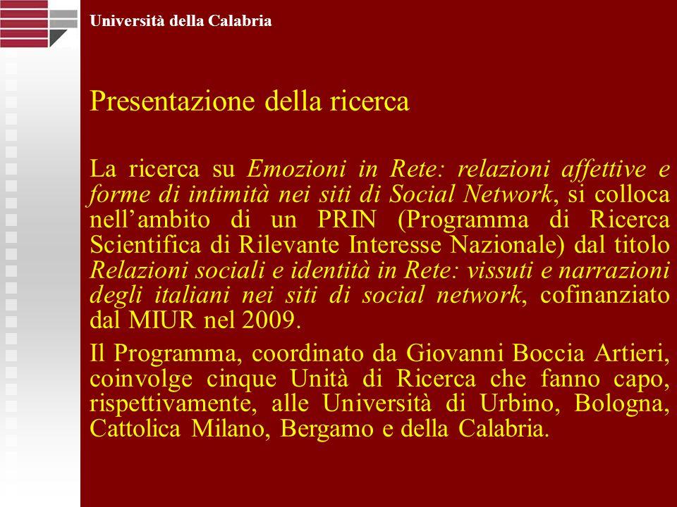 Università della Calabria Presentazione della ricerca La ricerca su Emozioni in Rete: relazioni affettive e forme di intimità nei siti di Social Netwo