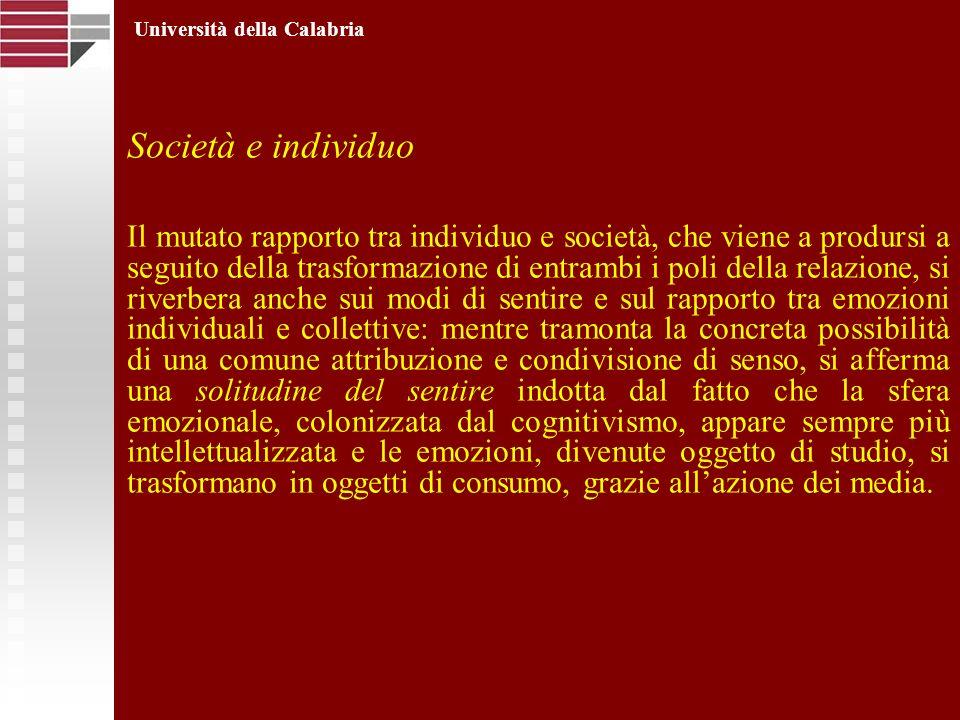 Società e individuo Il mutato rapporto tra individuo e società, che viene a prodursi a seguito della trasformazione di entrambi i poli della relazione