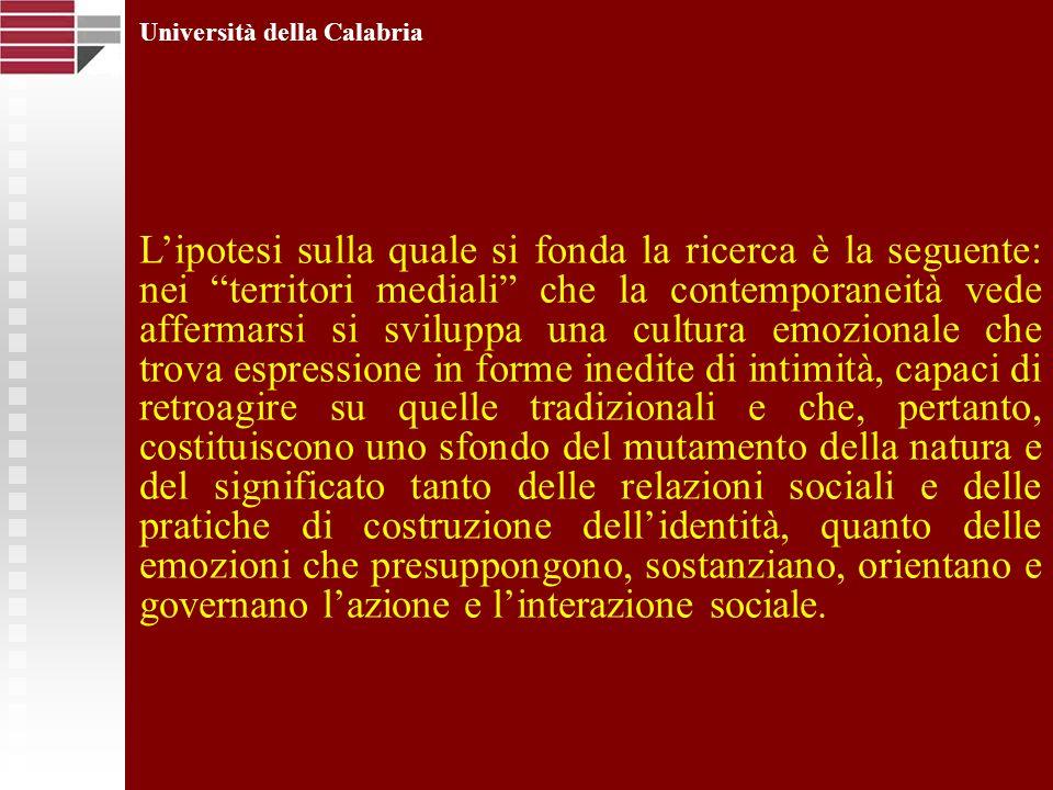 Università della Calabria Lipotesi sulla quale si fonda la ricerca è la seguente: nei territori mediali che la contemporaneità vede affermarsi si svil