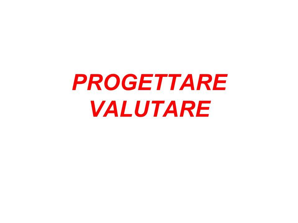 PROGETTARE VALUTARE