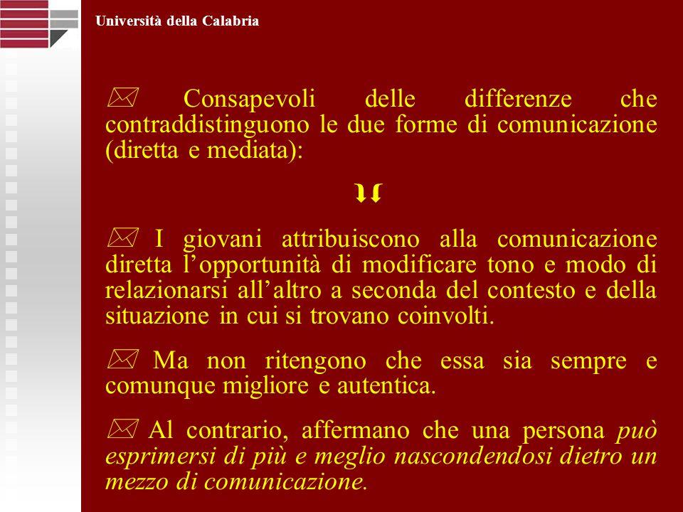 Consapevoli delle differenze che contraddistinguono le due forme di comunicazione (diretta e mediata): I giovani attribuiscono alla comunicazione dire