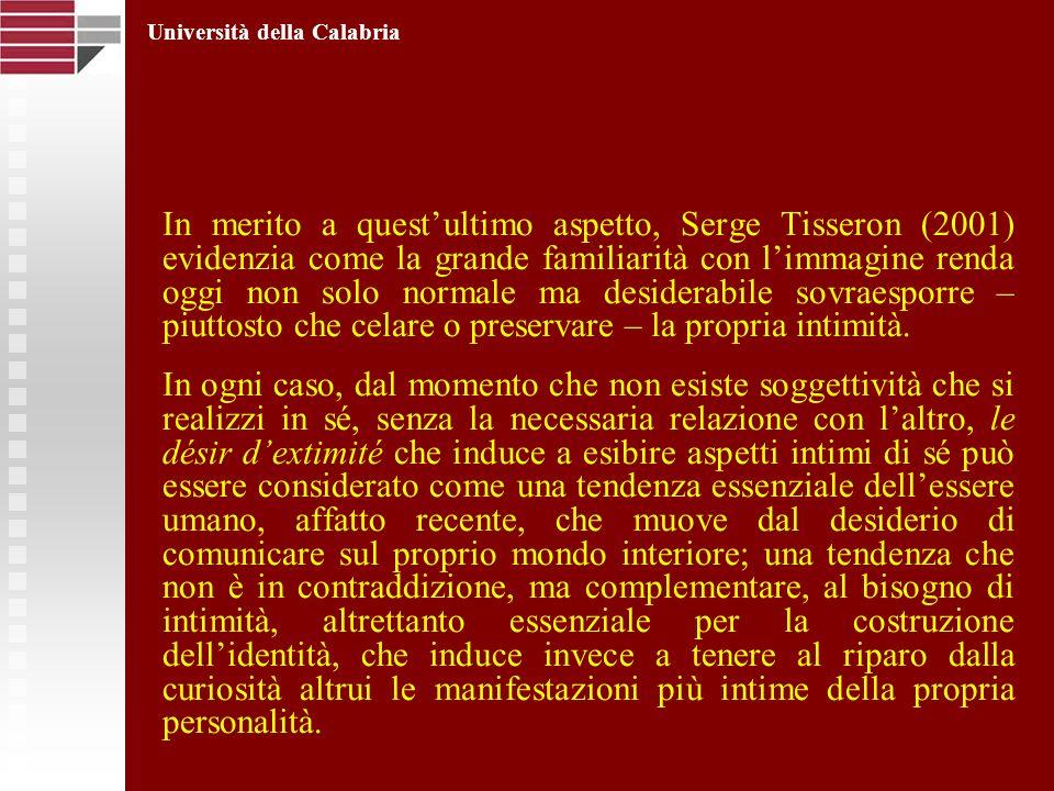In merito a questultimo aspetto, Serge Tisseron (2001) evidenzia come la grande familiarità con limmagine renda oggi non solo normale ma desiderabile