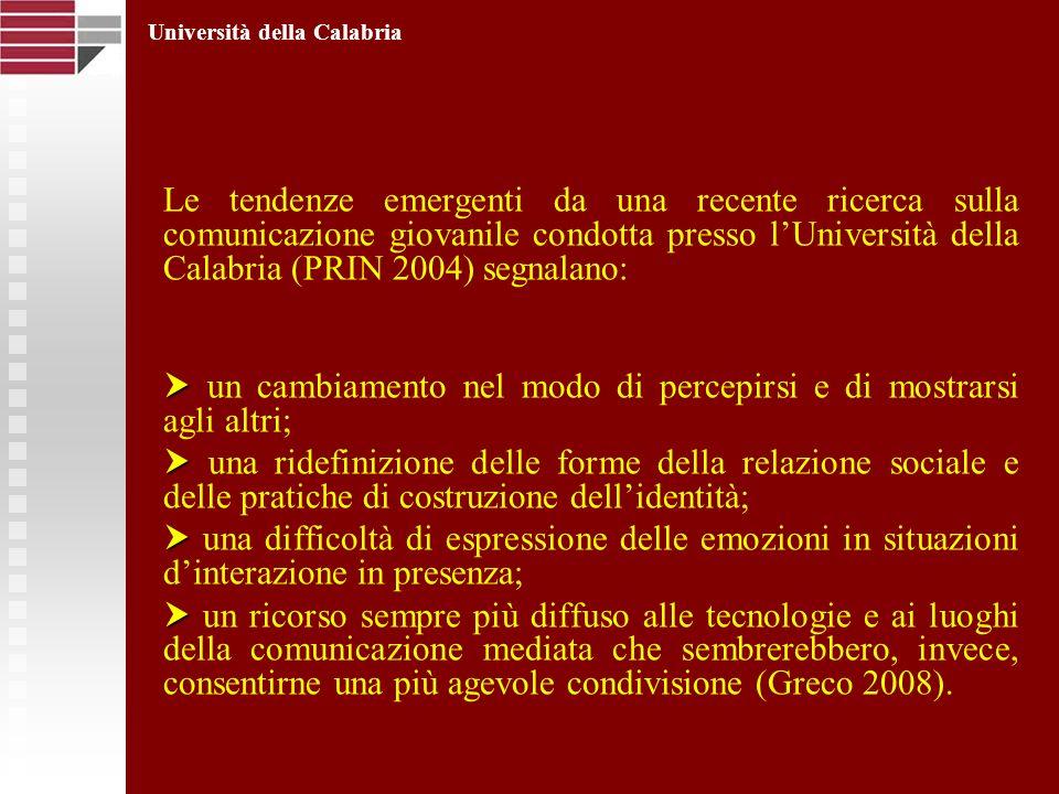 Le tendenze emergenti da una recente ricerca sulla comunicazione giovanile condotta presso lUniversità della Calabria (PRIN 2004) segnalano: un cambia