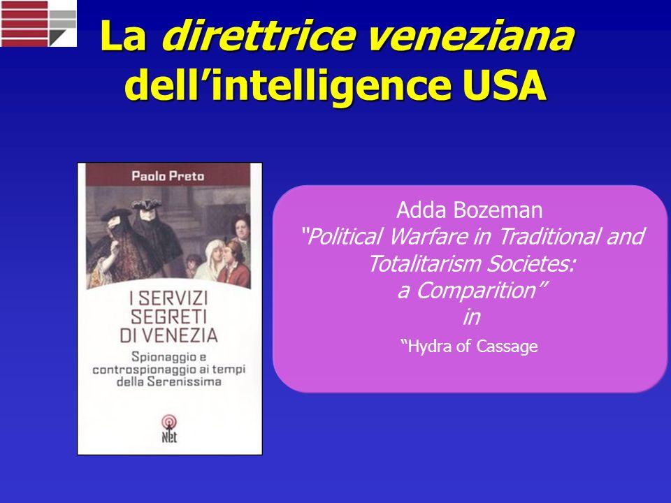 La direttrice veneziana dellintelligence USA Adda Bozeman Political Warfare in Traditional and Totalitarism Societes: a Comparition in Hydra of Cassage