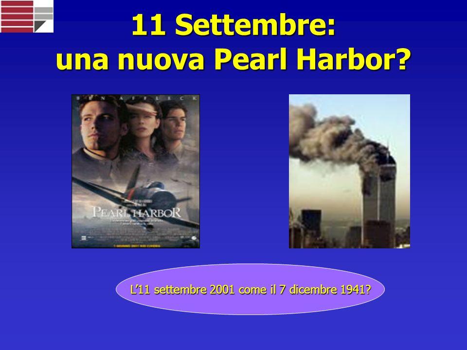 11 Settembre: una nuova Pearl Harbor? L11 settembre 2001 come il 7 dicembre 1941?