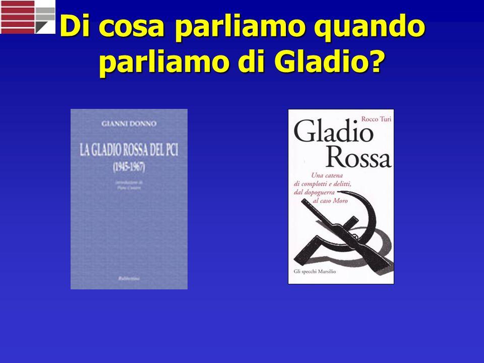 Di cosa parliamo quando parliamo di Gladio?