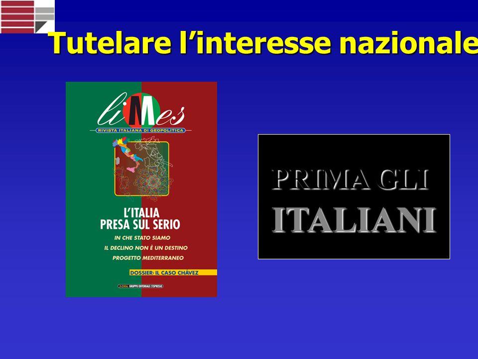 Tutelare linteresse nazionale PRIMA GLI ITALIANI