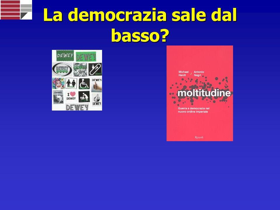 La democrazia sale dal basso?