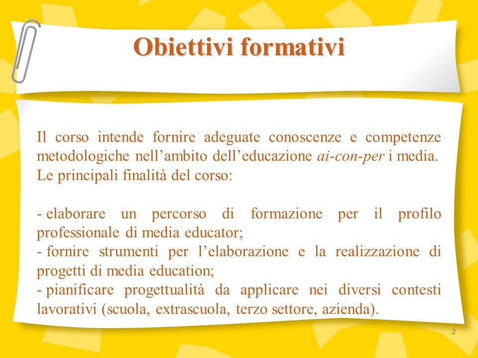 Il corso intende fornire adeguate conoscenze e competenze metodologiche nellambito delleducazione ai-con-per i media. Le principali finalità del corso