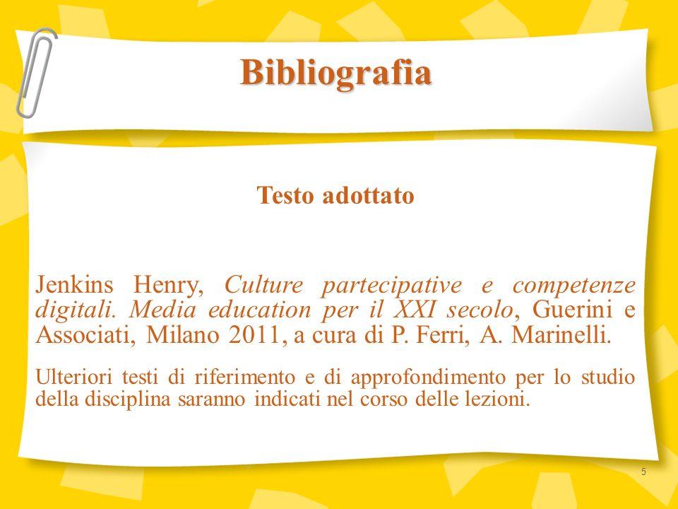 Testo adottato Jenkins Henry, Culture partecipative e competenze digitali. Media education per il XXI secolo, Guerini e Associati, Milano 2011, a cura