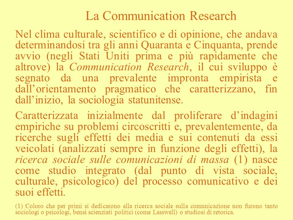La Communication Research Nel clima culturale, scientifico e di opinione, che andava determinandosi tra gli anni Quaranta e Cinquanta, prende avvio (n