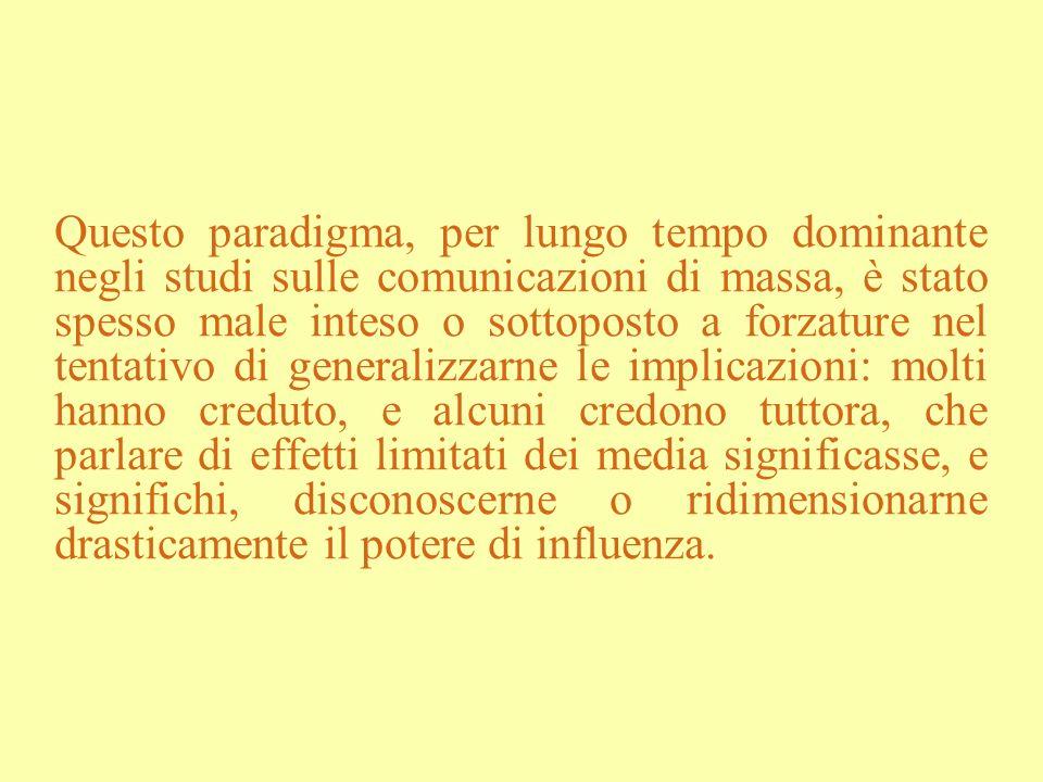 Questo paradigma, per lungo tempo dominante negli studi sulle comunicazioni di massa, è stato spesso male inteso o sottoposto a forzature nel tentativ