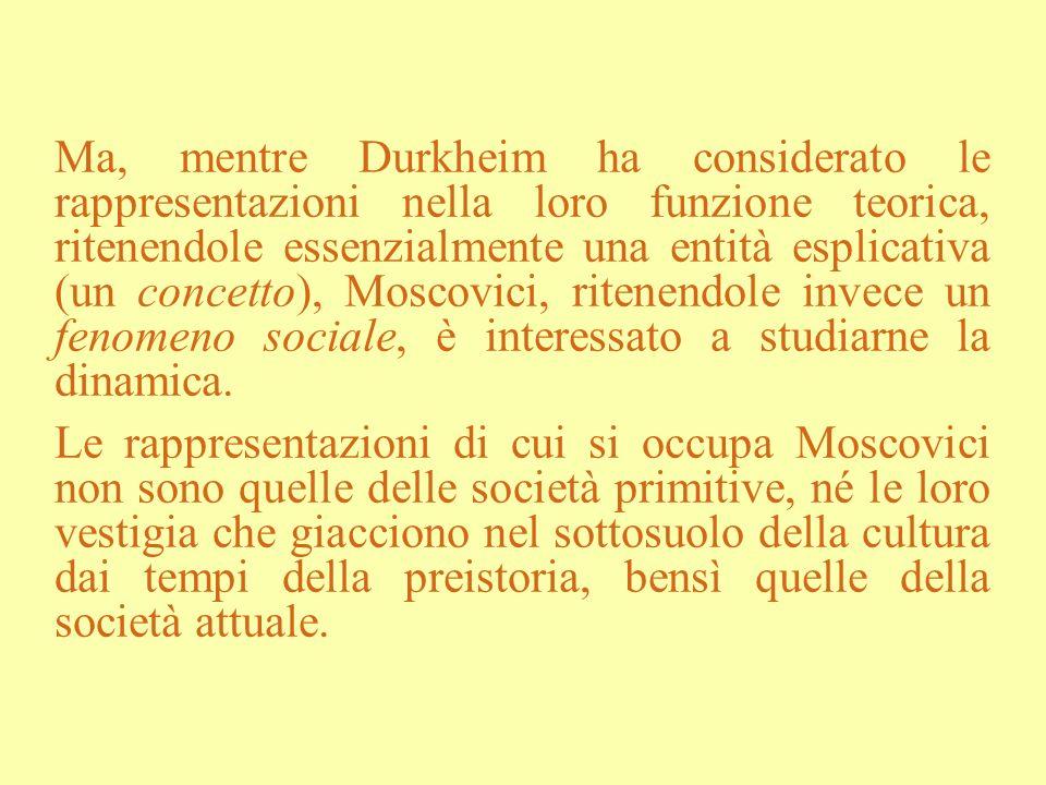 Ma, mentre Durkheim ha considerato le rappresentazioni nella loro funzione teorica, ritenendole essenzialmente una entità esplicativa (un concetto), M