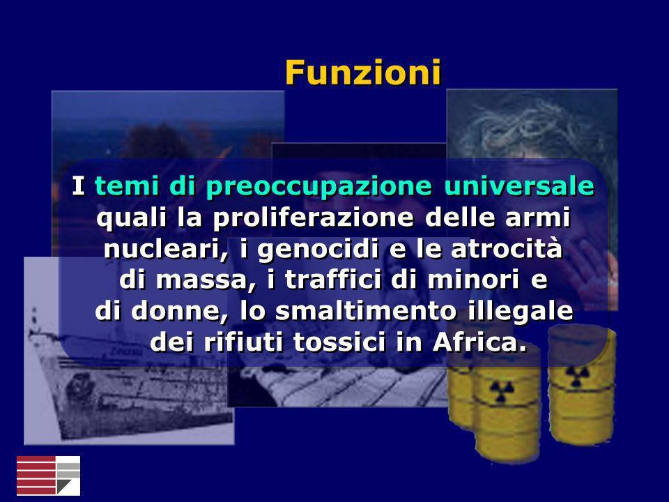 I temi di preoccupazione universale quali la proliferazione delle armi nucleari, i genocidi e le atrocità di massa, i traffici di minori e di donne, l