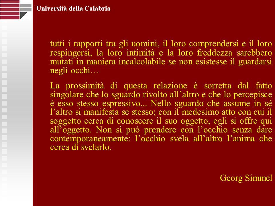Università della Calabria tutti i rapporti tra gli uomini, il loro comprendersi e il loro respingersi, la loro intimità e la loro freddezza sarebbero