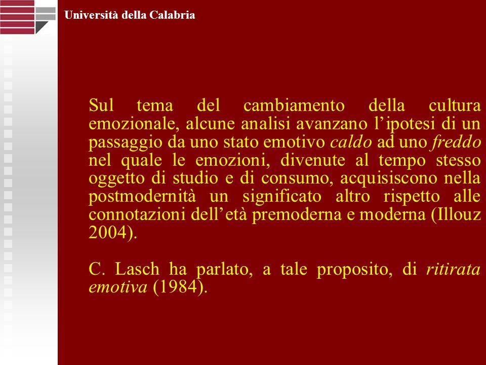 Università della Calabria Sul tema del cambiamento della cultura emozionale, alcune analisi avanzano lipotesi di un passaggio da uno stato emotivo cal