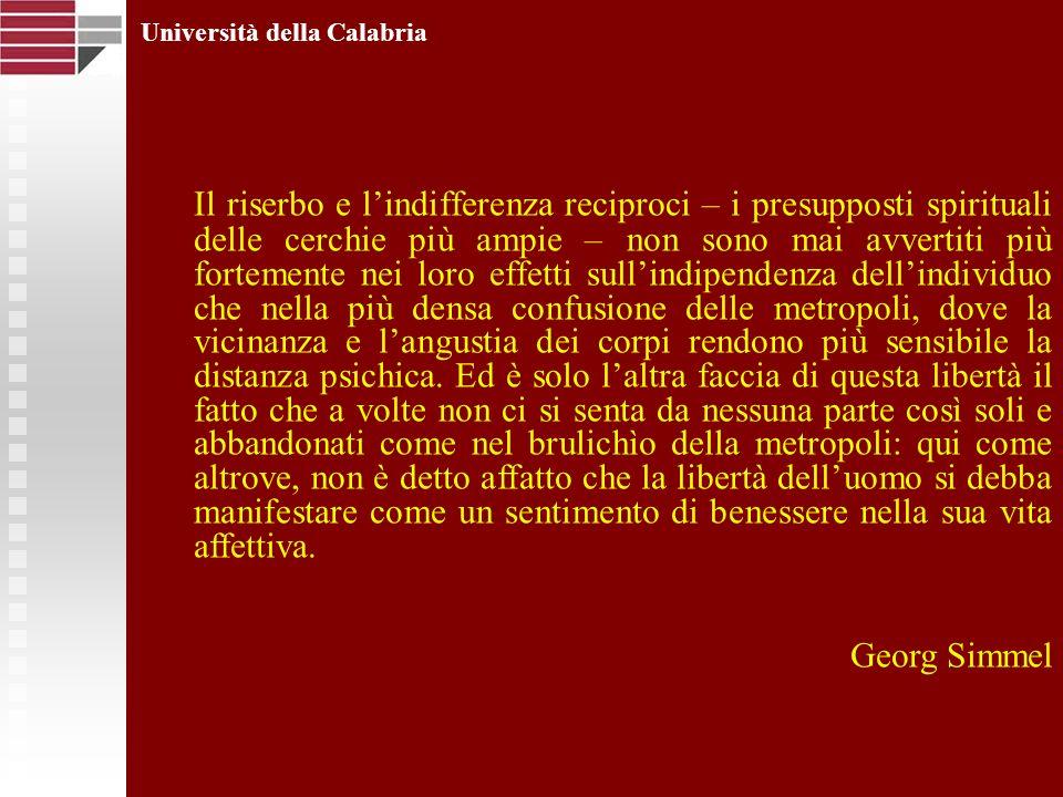 Università della Calabria Il riserbo e lindifferenza reciproci – i presupposti spirituali delle cerchie più ampie – non sono mai avvertiti più forteme