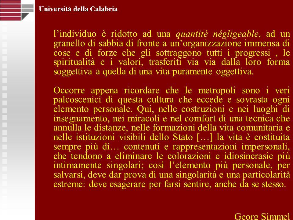 Università della Calabria lindividuo è ridotto ad una quantité négligeable, ad un granello di sabbia di fronte a unorganizzazione immensa di cose e di