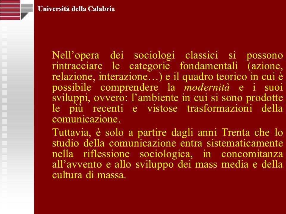 Università della Calabria Nellopera dei sociologi classici si possono rintracciare le categorie fondamentali (azione, relazione, interazione…) e il qu