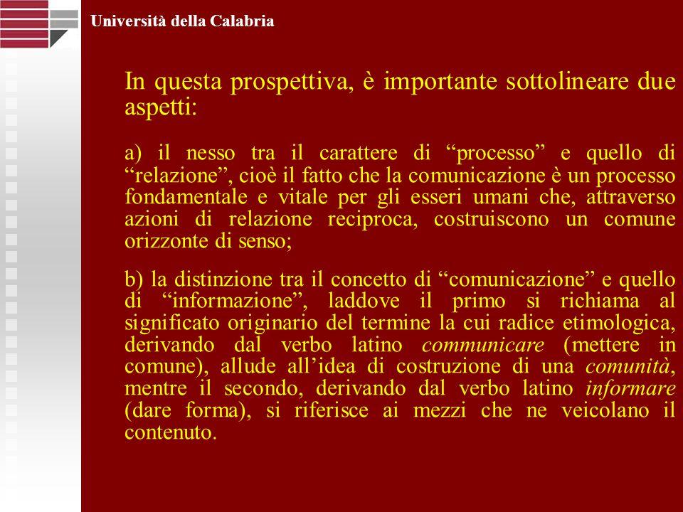 Università della Calabria In questa prospettiva, è importante sottolineare due aspetti: a) il nesso tra il carattere di processo e quello di relazione