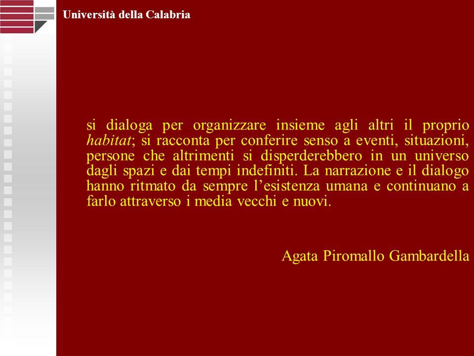 Università della Calabria si dialoga per organizzare insieme agli altri il proprio habitat; si racconta per conferire senso a eventi, situazioni, pers