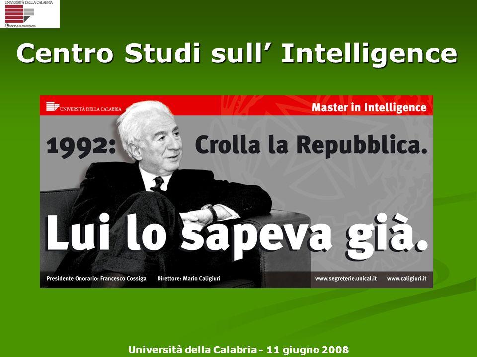 Università della Calabria - 11 giugno 2008 Centro Studi sull Intelligence