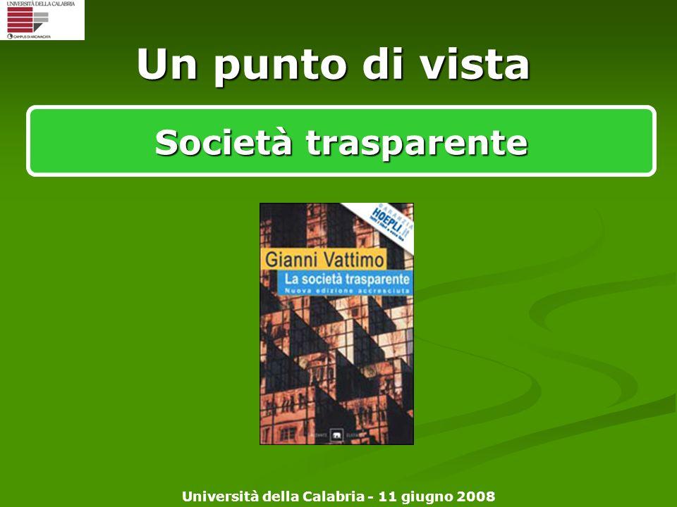 Università della Calabria - 11 giugno 2008 Un punto di vista Società trasparente