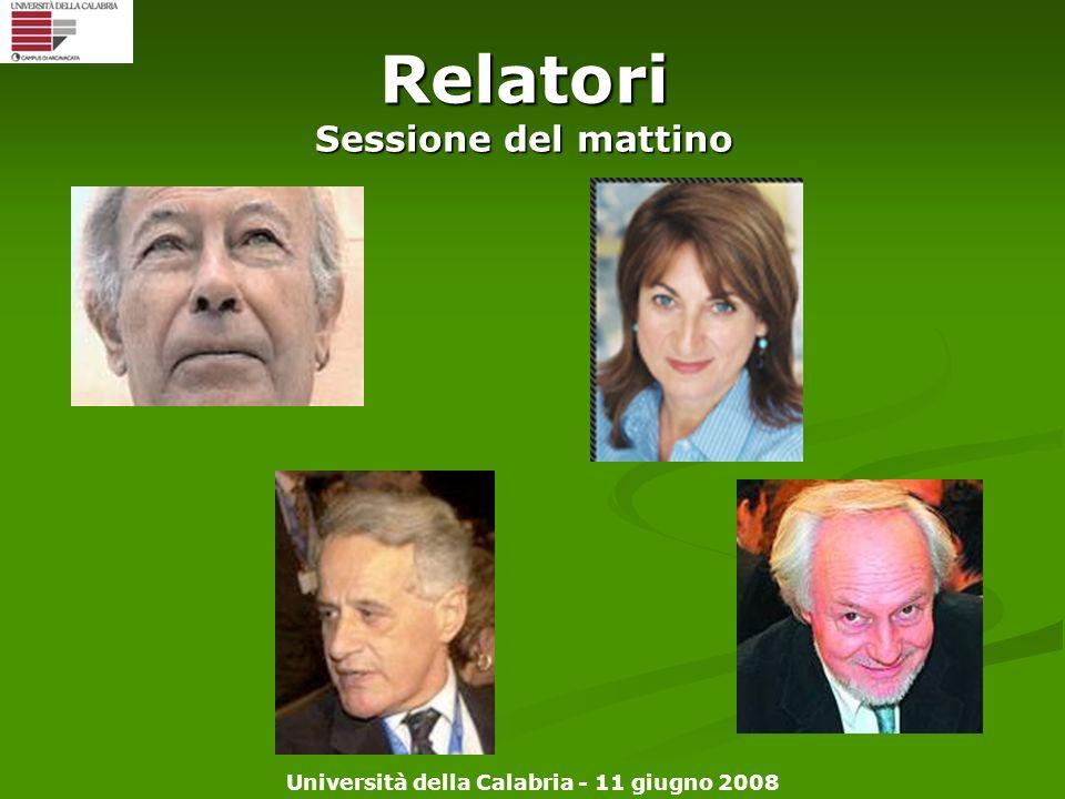 Università della Calabria - 11 giugno 2008 Relatori Sessione del mattino