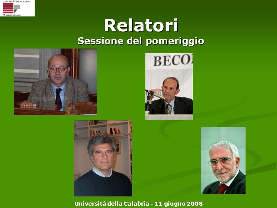 Università della Calabria - 11 giugno 2008 Relatori Sessione del pomeriggio