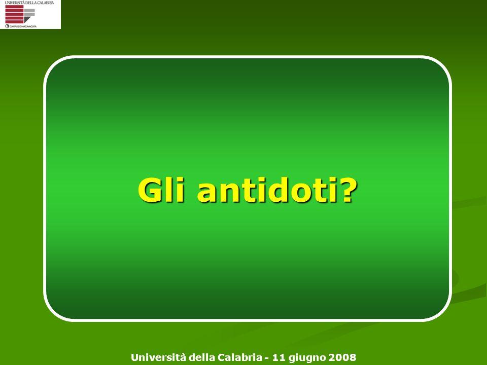 Università della Calabria - 11 giugno 2008 Gli antidoti?