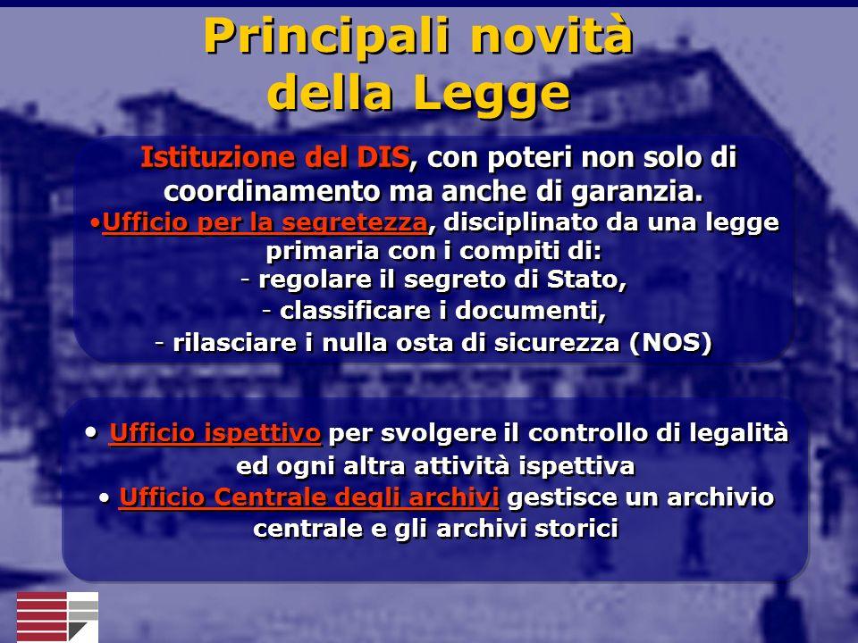 Istituzione del DIS, con poteri non solo di coordinamento ma anche di garanzia. Ufficio per la segretezza, disciplinato da una legge primaria con i co