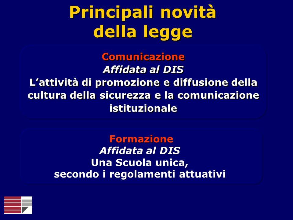Comunicazione Affidata al DIS Lattività di promozione e diffusione della cultura della sicurezza e la comunicazione istituzionale Comunicazione Affida