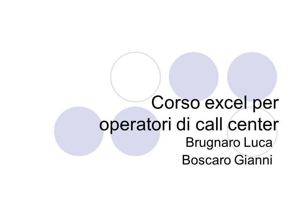 Corso excel per operatori di call center Brugnaro Luca Boscaro Gianni