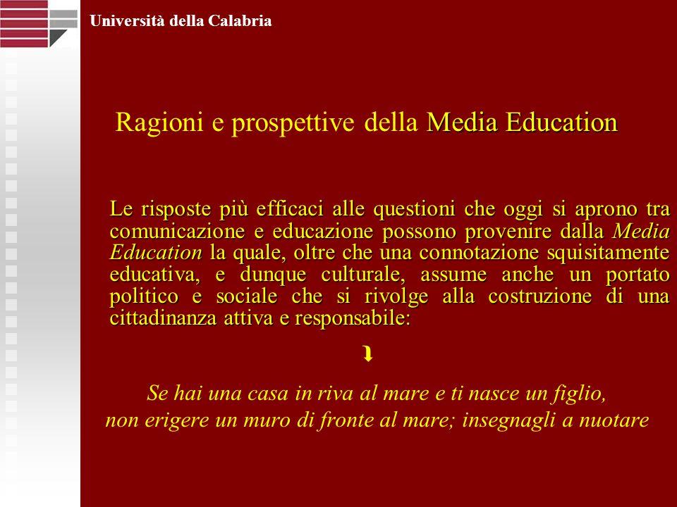 Media Education Ragioni e prospettive della Media Education Le risposte più efficaci alle questioni che oggi si aprono tra comunicazione e educazione